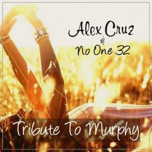No One 32 & Alex Cruz – Tribute To Murphy / Crecendo CRE021